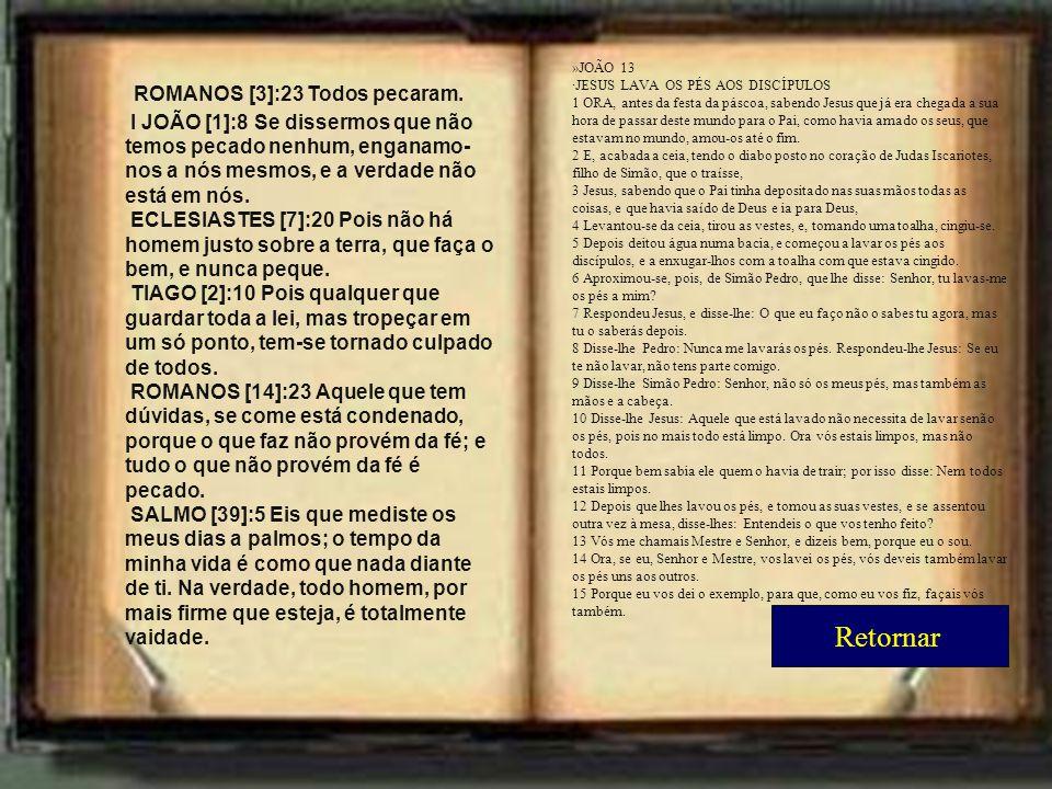 ROMANOS [3]:23 Todos pecaram.